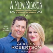A New Season - A Robertson Family Love Story of Brokenness and Redemption audiobook by Al Robertson, Lisa Robertson
