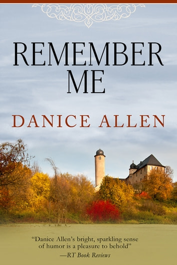 Remember Me ebook by Danice Allen