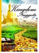 Kingdom Nuggets ebook by Matthew Robert Payne
