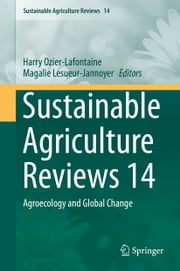 Sustainable Agriculture Reviews 14 - Agroecology and Global Change ebook by Harry Ozier-Lafontaine,Magalie Lesueur-Jannoyer