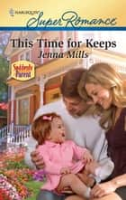This Time for Keeps ebook by Jenna Mills