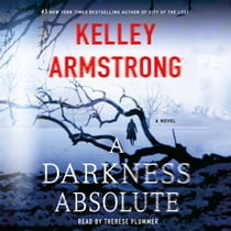 A Darkness Absolute - A Rockton Novel audiobook by Kelley Armstrong, Therese Plummer