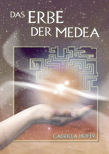 Das Erbe der Medea eBook by Gabriela Hofer