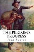The Pilgrim's Progress ebook by John Bunyan