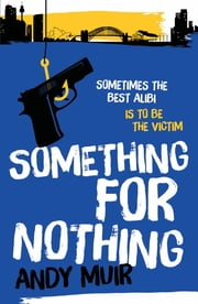 Something For Nothing ebook by Andy Muir