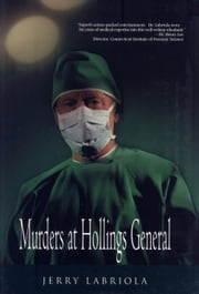 Murders at Hollings General ebook by Jerry Labriola, M.D.