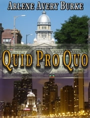 Quid Pro Quo/The Requirement for an Unleveled Playing Field ebook by Arlene Avery Burke
