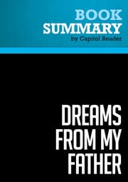 Summary of Dreams From My Father : A Story of Race and Inheritancee ebook by Capitol Reader