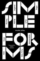 Simple Forms ebook by André Jolles,Fredric Jameson,Peter J. Schwartz