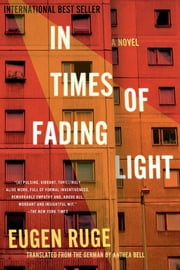 In Times of Fading Light - A Novel ebook by Eugen Ruge,Anthea Bell