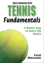 Tennis Fundamentals ebook by Human Kinetics, Carol Matsuzaki