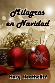 Milagros en Navidad ebook by Mary Heathcliff