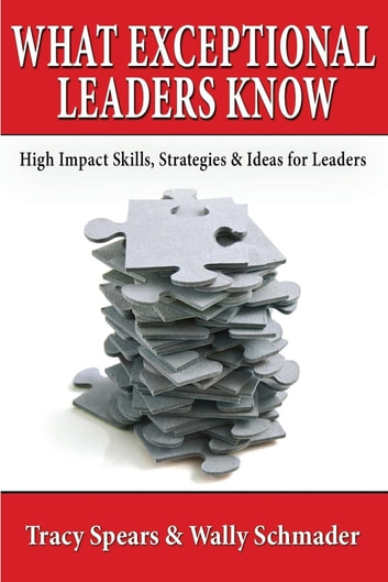 What Exceptional Leaders Know ebook by Tracy Spears,Wally Schmader