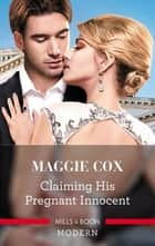 Claiming His Pregnant Innocent ebook by MAGGIE COX