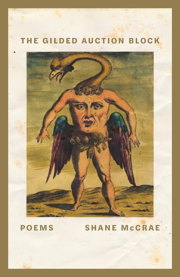 The Gilded Auction Block - Poems ebook by Shane McCrae