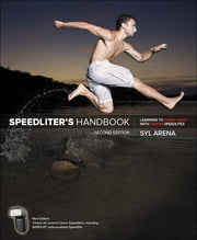 Speedliter's Handbook - Learning to Craft Light with Canon Speedlites ebook by Syl Arena