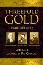 Threefold Gold ebook by Comfort, Ray