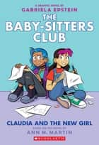 Claudia and the New Girl (The Baby-sitters Club Graphic Novel #9) ebook by Ann M. Martin, Gabriela Epstein