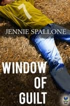 Window of Guilt ebook by Jennie Spallone