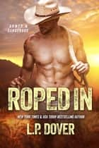 Roped In ebook by L.P. Dover