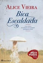 Bica Escaldada ebook by ALICE; Alice Vieira VIEIRA