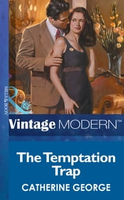 The Temptation Trap (Mills & Boon Modern) ebook by Catherine George