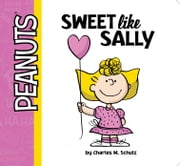 Sweet Like Sally - With Audio Recording ebook by Vicki Scott, R. J. Cregg, Charles M. Schulz