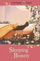 Ladybird Tales: Sleeping Beauty ebook by Vera Southgate