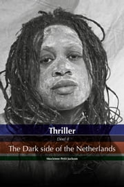 Thriller Dark side of the Netherlands ebook by Mocienne Petit Jackson