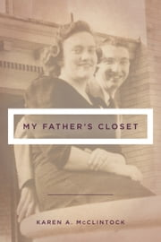 My Father's Closet ebook by Karen A. McClintock
