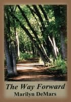 The Way Forward ebook by Marilyn DeMars