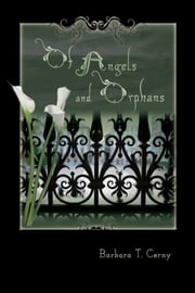 Of Angels and Orphans ebook by Barbara T. Cerny