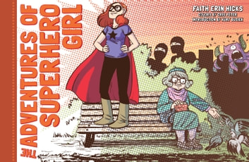 The Adventures of Superhero Girl ebook by Faith Erin Hicks