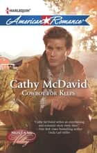 Cowboy for Keeps (Mills & Boon American Romance) (Mustang Valley, Book 4) ebook by Cathy McDavid