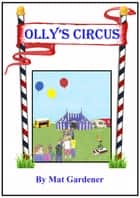 Olly's Circus - DREAMTIME, #1 ebook by Mat Gardener