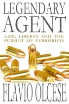 Legendary Agent ebook by Flavio Olcese