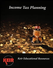 Income Tax Planning Textbook ebook by John Keir, James Tissot