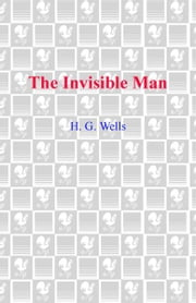 The Invisible Man - A Grotesque Romance ebook by H.G. Wells,Arthur C. Clarke