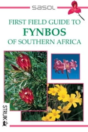 First Field Guide to Fynbos of Southern Africa ebook by Manning, John