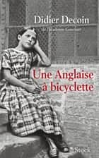 Une anglaise à bicyclette ebook by Didier Decoin