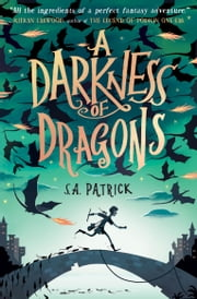 A Darkness of Dragons ebook by S.A. Patrick
