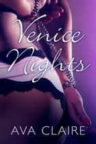 Venice Nights ebook by Ava Claire