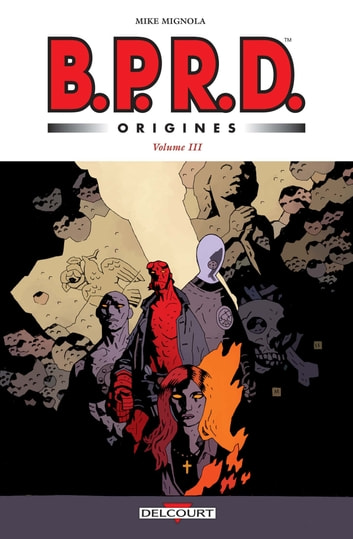 BPRD Origines volume 03 eBook by John Arcudi,Mike Mignola,Scott Allie,Richard Corben,Ben Stenbeck,Herb Trimpe,Karl Moline