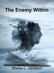 The Enemy Within ebook by Sheila L Jackson