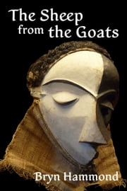The Sheep from the Goats (Amgalant #4) ebook by Bryn Hammond