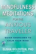 Mindfulness meditations for the troubled sleeper ebook by elisha mindfulness meditations for the anxious traveler with embedded videos quick exercises to calm fandeluxe PDF