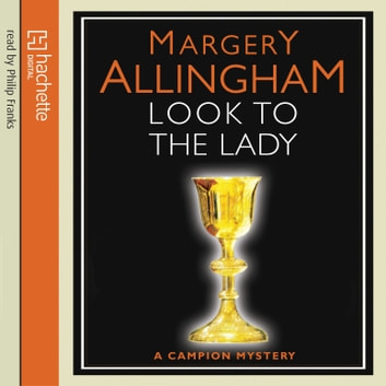 Look To The Lady audiobook by Margery Allingham