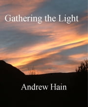Gathering the Light ebook by Andrew Hain