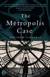 The Metropolis Case - A Novel ebook by Matthew Gallaway