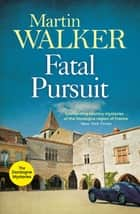 Fatal Pursuit - Bruno chases the most beautiful car ever made, one that some would kill for ebook by Martin Walker